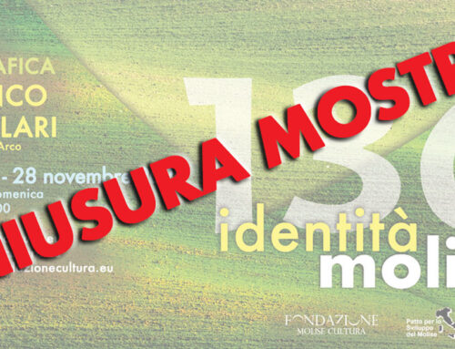 """Nuovo DPCM. Chiusa la mostra in corso a Palazzo GIL : """"136 – Identità Molise"""""""